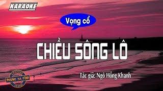 Vọng cổ | Chiều Sông Lô | Karaoke