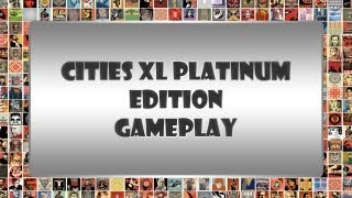 Cities XL Platinum Edition - Gameplay [PC][HD]