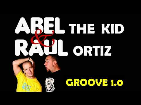 Abel The Kid & Raul Ortiz - Groove 1.0 (Extended)