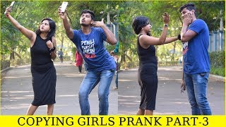 Copying Girls Prank Part 3(Gone Wrong)II Pranks in India II JSM Brothers