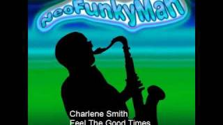 Charlene Smith - Feel the good times