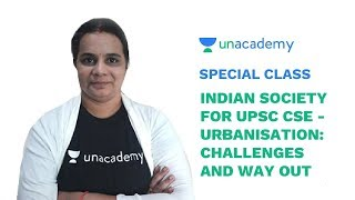 Special Class - Urbanisation in Indian Society for UPSC - Challenges and Way Out - Deepika Reddy