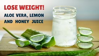 Drink This Aloe Vera Juice With Lemon And Honey For Weight Loss | Healthy Living Tips