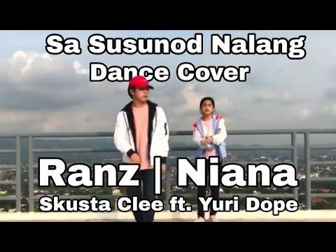 Sa Susunod nalang | Ranz And Niana - Skusta Clee Ft. Yuri Dope | Dance Cover(Video Edition)