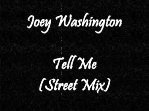Joey Washington - Tell Me (Street Mix)