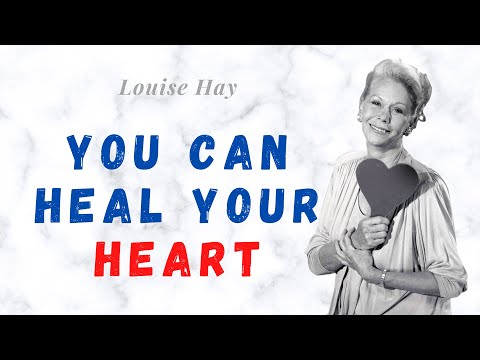 Louise Hay - You Can Heal Your Heart