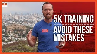 5K Training Plan |  2 Mistakes to AVOID