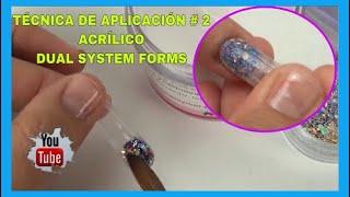NUEVA TÉCNICA DE APLICACIÓN #2/ACRÍLICO /DUAL SYSTEM FORMS/NEW APPLICATION TECHNIQUE/CLASS VIDEO