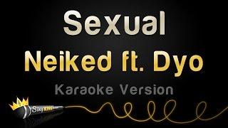 Neiked feat. Dyo - Sexual (Karaoke Version)