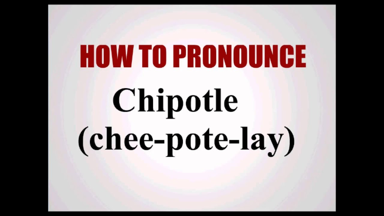How To Pronounce Chipotle - YouTube
