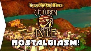 Children of the Nile ► Good or Bad? Old city-building gameplay in 3D! - [Nostalgiasm]