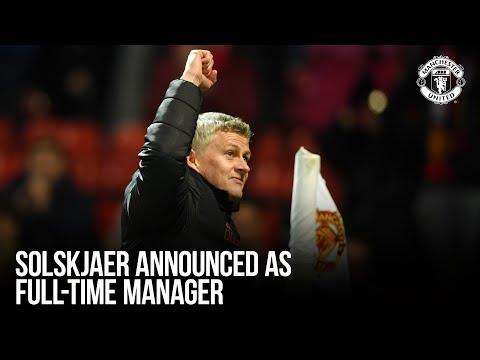 Manchester United   Ole Gunnar Solskjaer Announced As Full-Time Manager