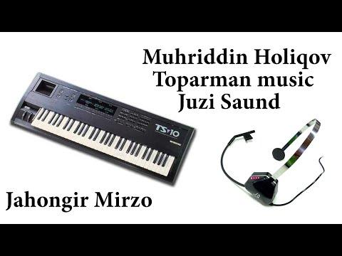 Muhriddin Holiqov Toparman music Juzi Saund Jahongir Mirzo