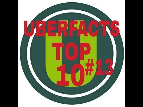 Uberfacts Top 10 #13