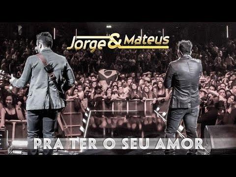 Jorge e Mateus - Pra Ter O Seu Amor - [Novo DVD Live in London] - (Clipe Oficial)