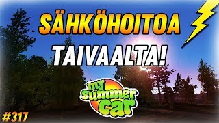 My Summer Car #317 | Sähköhoitoa Taivaalta!