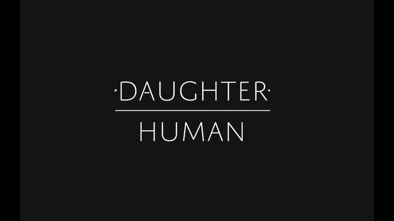daughter-human-ohdaughter
