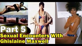 Details Of Sexual Encounters With Ghislaine Maxwell [Epstein Files]