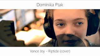 dominika ptak riptide vance joy cover piano version