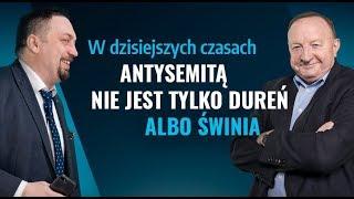 Stanisław Michalkiewicz: W dzisiejszych czasach antysemitą nie jest tylko dureń albo świnia