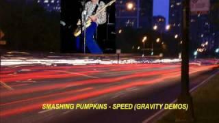 Smashing Pumpkins - Speed (Gravity Demos)