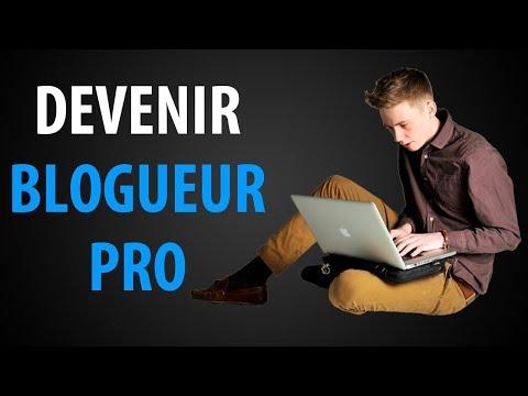 Comment Devenir Blogueur PRO ?