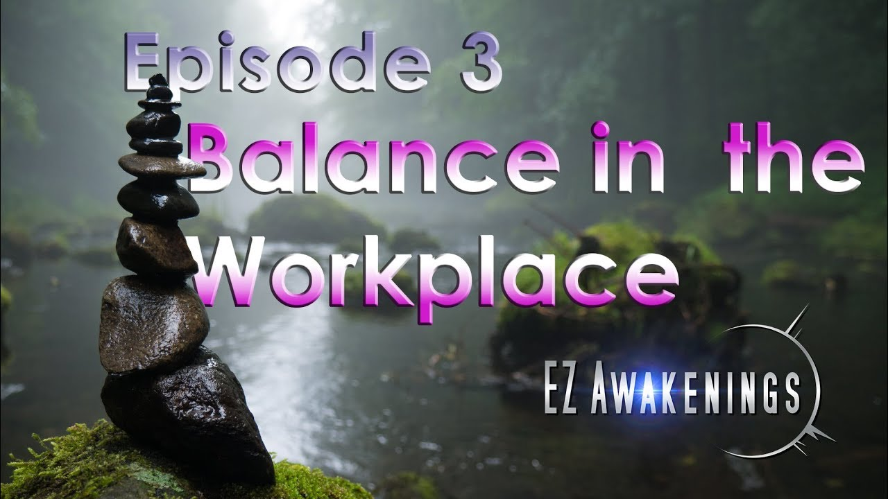 # 3:  Balance in the Workplace