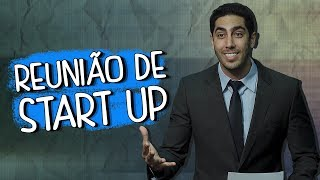 Reunião de Start Up - DESCONFINADOS (Erros no Final)