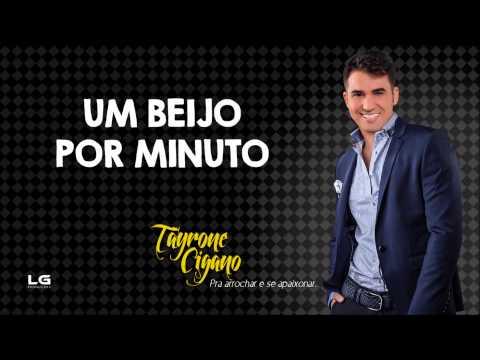 Tayrone Cigano - Um Beijo Por Minuto (Pra Arrochar e se Apaixonar) [Áudio Oficial]