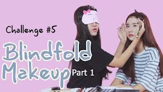 Quynh Anh Shyn - CHALLENGE #5 x Zoie: Blindfold Makeup Challenge (Part 1)