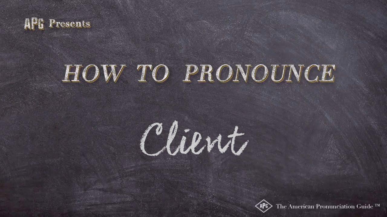 How to Pronounce Client  Client Pronunciation