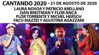 Cantando 2020 - Programa 21/08/20 - Laura Novoa, Dan Breitman, Flor Torrente y Facu Mazzei