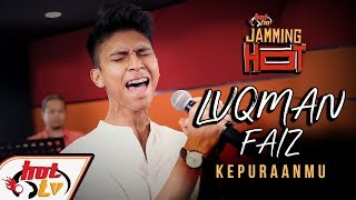 Download Luqman Faiz- Kepuraanmu (LIVE) - JammingHot Mp3