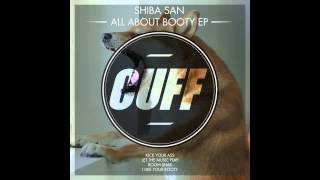 Shiba San - Kick Your Ass (Original Mix) [CUFF] Official