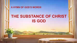 """The Substance of Christ Is God"" 