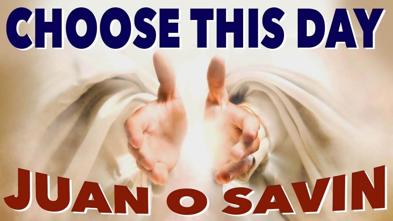 Choose This Day   near death experiences with Juan O Savin