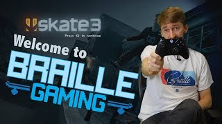 WELCOME TO BRAILLE GAMING!!! Skate 3 High Scores - Aaron Kyro