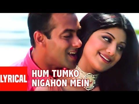 Hum Tumko Nigahon Mein Lyrical Video | Garv-Pride & Honour | Salman Khan, Shilpa Shetty