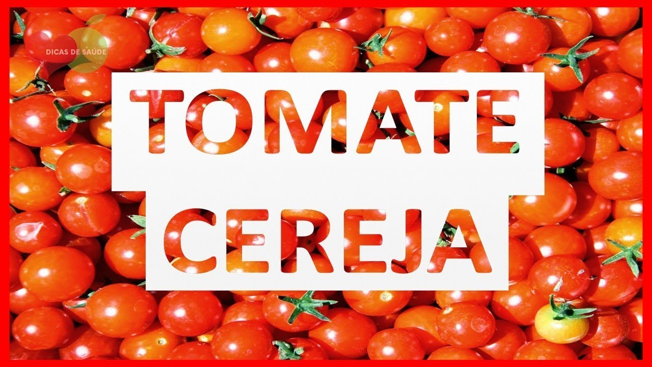 Beneficio do tomate cereja