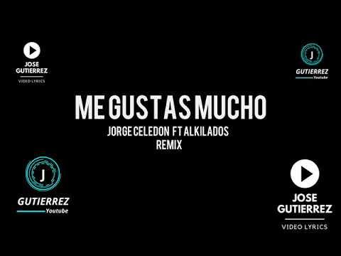 Me gustas mucho - Jorge Celedon Ft Alkilados (Remix)