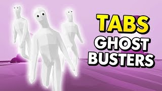 TABS GHOST BUSTER UNITS! (Totally Accurate Battle Simulator / TABS Funny Gameplay)