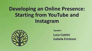 Developing an Online Presence: Starting from YouTube and Instagram