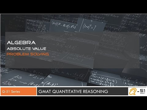 GMAT difficult questions : Algebra, Absolute Values