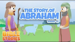 Bible Stories for Kids! The Story of Abraham (Episode 3)
