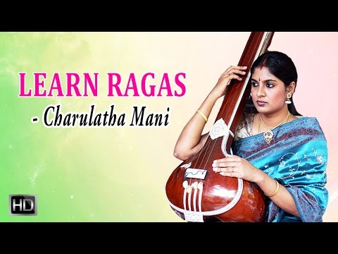 Learn Ragas with Charulatha Mani - Kaddanuvariki - Raga Todi