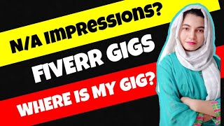 Why Gig Impressions Are Down & N/a ?where Is My Gig On Fiverr ?how To Find My Gig On Fiverr ?