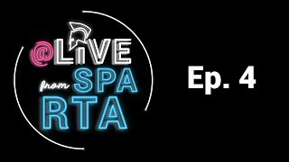 Live from Sparta Episode 4