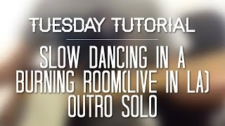 Slow Dancing in a Burning Room Live Outro Solo Tutorial / Lesson - John Mayer - Thiethie