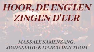 Hoor, de eng'len... | Samenzang met Marco den Toom & Jigdaljahu
