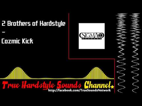 2 Brothers of Hardstyle - Cozmic Kick